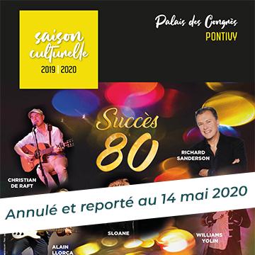 Annulation spectacle «Succès 80» – jeudi 19 décembre 2019